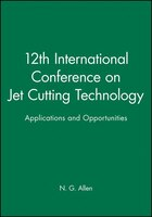 12th International Conference on Jet Cutting Technology: Applications and Opportunities