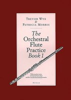 The Orchestral Flute Practice: Book 1 (A-P)
