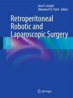 Retroperitoneal Robotic and Laparoscopic Surgery: The Extraperitoneal Approach