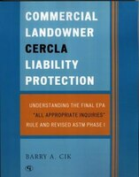 Commercial Landowner CERCLA Liability Protection: Understanding the Final EPA 'All Appropriate Inquiries' Rule