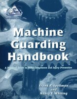Machine Guarding Handbook: A Practical Guide to OSHA Compliance and Injury Prevention