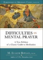 Difficulties In Mental Prayer: A New Edition Of A Classic Guide To Meditation