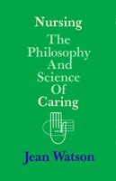 Nursing: The Philosophy and Science of Caring