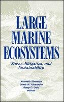 Large Marine Ecosystems: Stress- Mitigation and Sustainability
