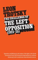 Challenge of the Left Opposition (1923-25)