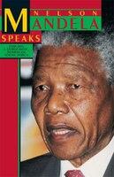Nelson Mandela Speaks: Forging a Democratic, Nonracial South Africa