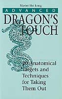 Advanced Dragons Touch:  20 Anatomical Targets and Techniques to Take Them Out