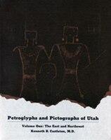 Petroglyphs And Pictographs Of Utah, Vol 1