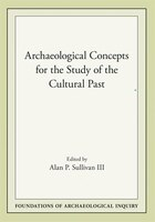 Archaeological Concepts for the Study of the Cultural Past