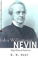 John Williamson Nevin:  High-church Calvinist