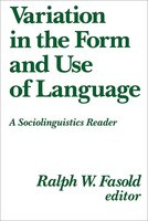 Variation In The Form And Use Of Language:  A Sociolinguistics Reader