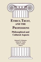 Ethics, Trust, And The Professions:  Philosophical And Cultural Aspects