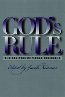 God's Rule: The Politics of World Religions