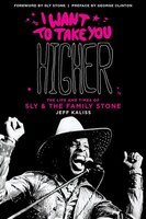 I Want To Take You Higher  & Updated: The Life And Times Of Sly & The Family Stone