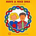 Have A Nice Dna: (Enjoy Your Cells Series 3)