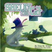 Shelby the Cat: A Kids Book about Bullying and How to Help Kids Build Confidence about Peer Pressure