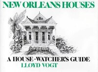 New Orleans Houses:  A House Watcher's Guide