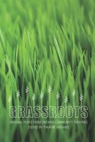 Grassroots: Original Plays from Ontario Community Theatres