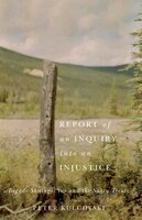 Report of an Inquiry into an Injustice: Begade Shutagot'ine and the Sahtu Treaty