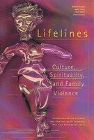 Lifelines: Culture, Spirituality, and Family Violence