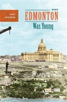When Edmonton Was Young