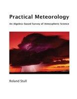 Practical Meteorology: An Algebra-based Survey of Atmospheric Science