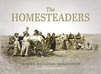 The Homesteaders: From Confederation to the Great War