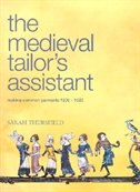 Medieval Tailors Assistant: Making Common Garments 1200-1500
