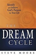 The DREAM CYCLE: Identify and Achieve Gods Purpose for Your Life