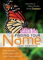 FINDING YOUR NAME: From Insecurity to Inheritance?the Lives of Isaac and Jacob