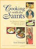 Cooking with the Saints:  An Illustrated Treasury of Authentic Recipes Old and Modern