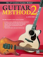 21st Century Guitar Method 2: The Most Complete Guitar Course Available