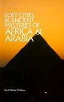 Lost Cities Of Africa & Arabia