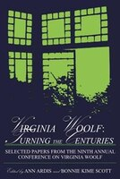 Virginia Woolf:  Turning the Centuries:  Selected Papers from the Ninth Annual Conference on Virginia Woolf, University of Delawar