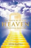 On Earth as It Is in Heaven: A Personal Allegory
