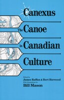 Canexus: The Canoe in Canadian Culture