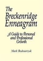 The Breckenridge Enneagram: A Guide to Personal and Professional Growth
