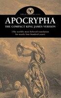 Apocrypha:  The Compact King James Version