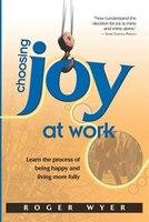 Choosing Joy At Work