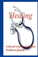 Healing: Collected Writings of Phineas Parkhurst Quimby