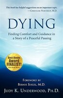 Dying: Finding Comfort And Guidance In A Story Of A Peaceful Passing