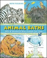 From feathers to fur and scales to skin, ANIMAL BATHS explores the fun and creative ways the world''s animals get clean