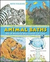 Animal Baths: Wild & Wonderful Ways Animals Get Clean