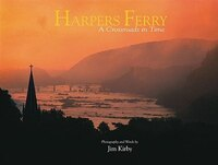 With contemporary photography and words, this handsome and groundbreaking book explores the cultural and natural history of Harpers Ferry, West Virginia, and the surrounding landscape within Harpers Ferry National Historic Park