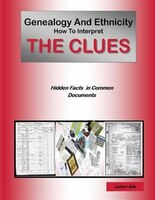 Genealogy And Ethnicity: How To Interpret The Clues