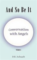 And So Be It: Conversation With Angels Volume II