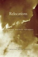 Relocations: Three Contemporary Russian Women Poets