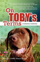 On Toby's Terms: A Story of Love, Life and Purpose