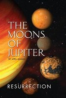 The Moons of Jupiter: Ressurection