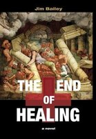 The End of Healing: A Journey Through the Underworld of American Medicine